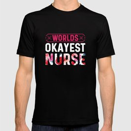 Worlds okayest nurse colorful nurse quote gift T-shirt