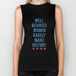 well behaved women rarely make history teacher Biker Tank