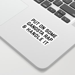 Gangsta Rap Funny Quote Sticker