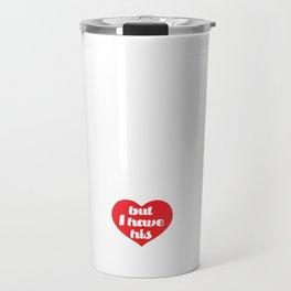 Truck May have my Man I have His Heart T-Shirt Travel Mug