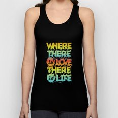 Where There Is Love, There Is Life Unisex Tank Top