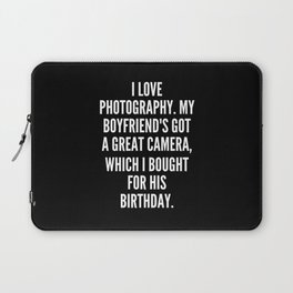 I love photography My boyfriend s got a great camera which I bought for his birthday Laptop Sleeve