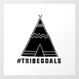 Tribe Goals Art Print