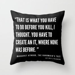 54  | The Handmaid's Tale Quote Series  | 190610 Throw Pillow