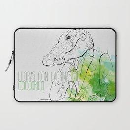 Lloras con lágrimas de cocodrilo (you cry with cocodrile tears) Laptop Sleeve