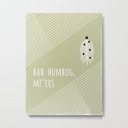 Foul Mouth Designs :: Bah Humbug, MF'ers Metal Print