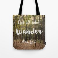 not all who wander are lost Tote Bags featuring Not all who Wander are lost by Sylvia C