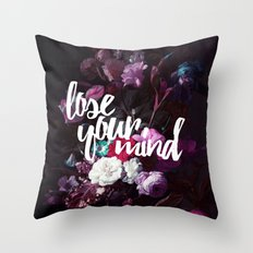 Lose your mind Throw Pillow