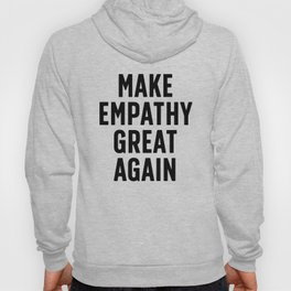 Make Empathy Great Again Hoody