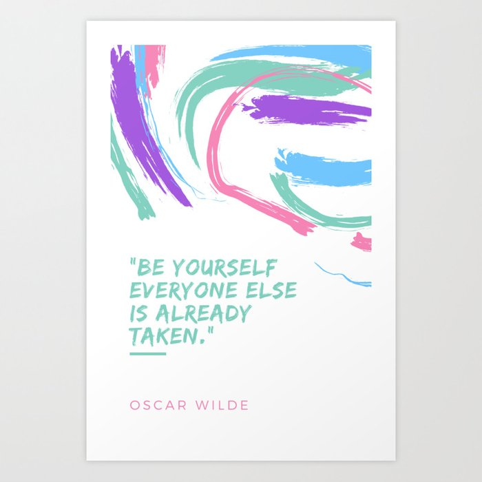 Oscar Wilde Quote Be Yourself Everyone Else Is Already Taken Art