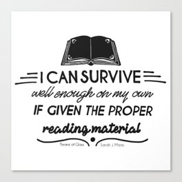 I can survive well enough on my own Canvas Print