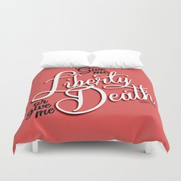 Give me Liberty or Give me Death Duvet Cover