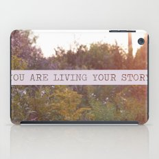 you are living your story iPad Case