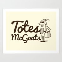 totes Art Prints featuring Totes McGoats by Scoggz