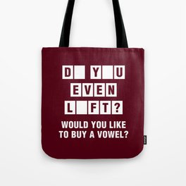 Do You Even Lift? Would You Like To Buy A Vowel? Tote Bag
