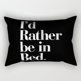 I'd Rather be in Bed Dirty Black Vintage Typography Print Rectangular Pillow