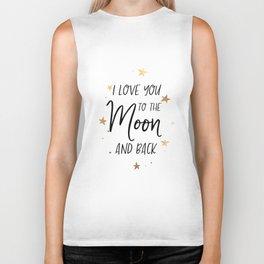 I love you to the moon and back digital print - wall art - printable quotes Biker Tank