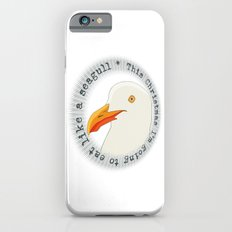 Eat like a seagull  iPhone 6s Slim Case