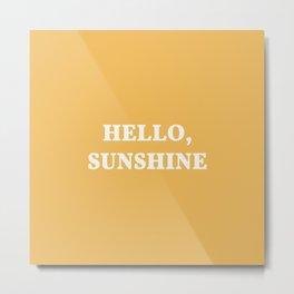 Hello Sunshine Quote Yellow Metal Print