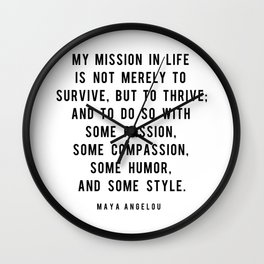My mission in life is not merely to survive, but to thrive Wall Clock