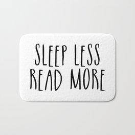 Sleep less, read more Bath Mat