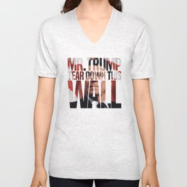 Mr. Trump, Tear Down This Wall Unisex V-Neck