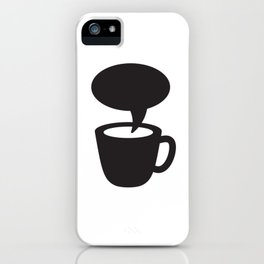 Coffee cup dialogue iPhone Case