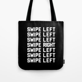Swipe Left/Right Funny Quote Tote Bag