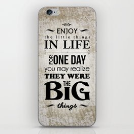 Enjoy The Little Things In Life Qoute Design  iPhone Skin