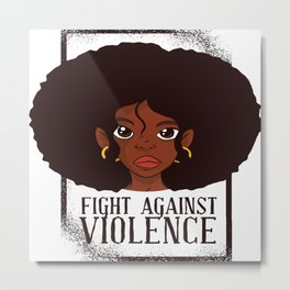 FIGHT AGAINST VIOLENCE Metal Print