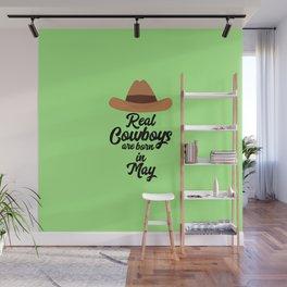 Real Cowboys are bon in May T-Shirt D11vb Wall Mural