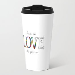 Learn To Love The Process Travel Mug