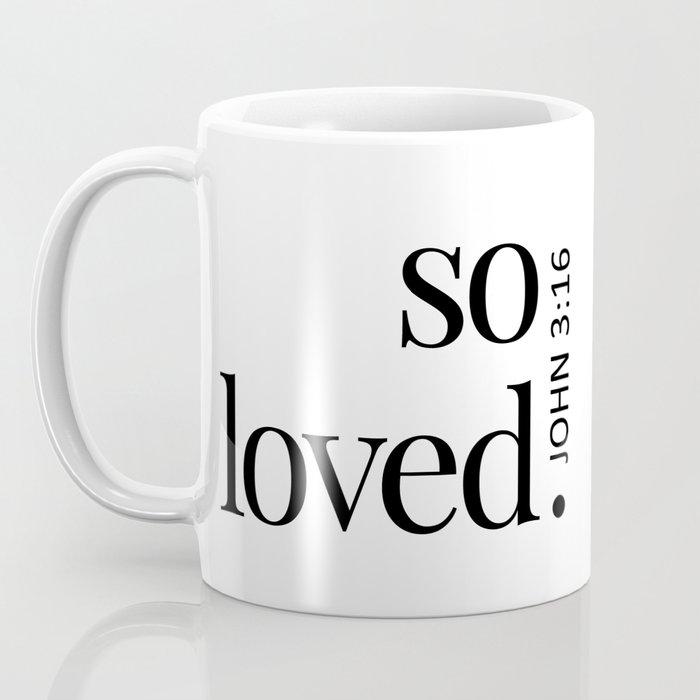 So Loved Coffee Mug