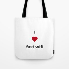I LOVE FAST WIFI Tote Bag