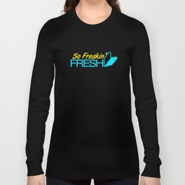 So Freakin' Fresh v3 HQvector Long Sleeve T-shirt