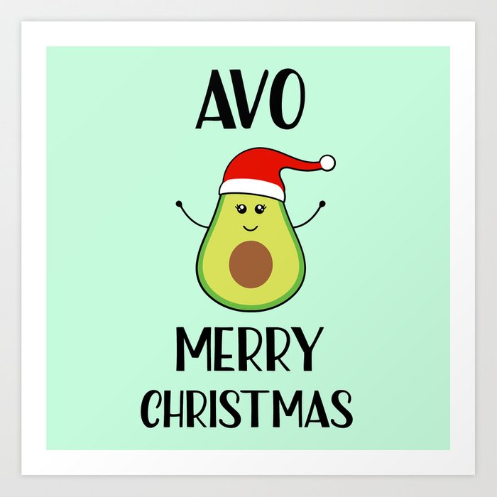 Avo Merry Christmas Funny Quote Art Print By Littleladybug