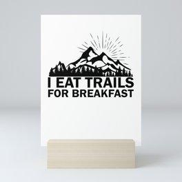 I Eat Trails For Breakfast Mini Art Print