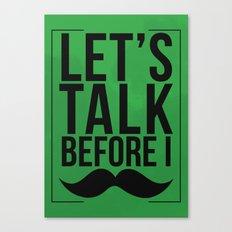 Let's Talk Moustache Canvas Print