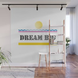 Dream Big - Quotes Wall Mural
