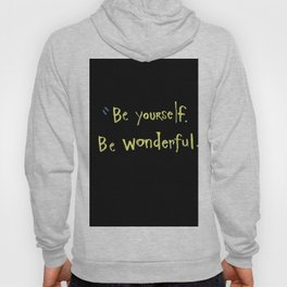 Be Yourself. Be Wonderful. Hoody