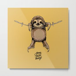 Hang in There Baby Sloth Metal Print