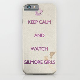 KEEP CALM and watch Gilmore Girls iPhone Case