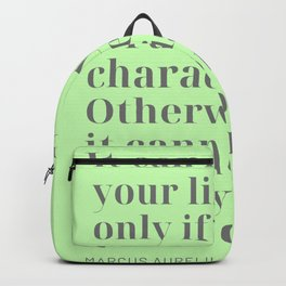It can ruin your life only if it ruins your character. Otherwise it cannot harm you — inside or out. Backpack