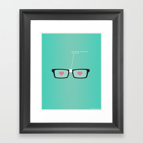 You Fog My Spectacles Framed Art Print
