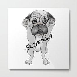 Surrender dog Metal Print