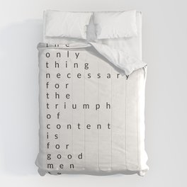 the only thing necessary for the triumph of content Comforters