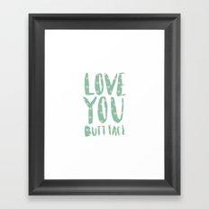 Love you butt face - mint Framed Art Print