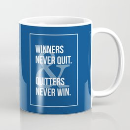 Winners Never Quit & Quitters Never Win. Coffee Mug