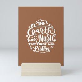"""The earth has music for those who listen."" George Santayana Mini Art Print"