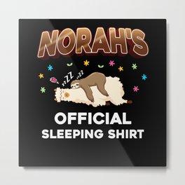 Norah Name Gift Sleeping Shirt Sleep Napping Metal Print